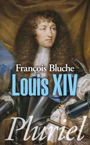 Louis XIV - François Bluche