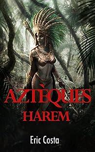 Aztèques : Harem par Costa