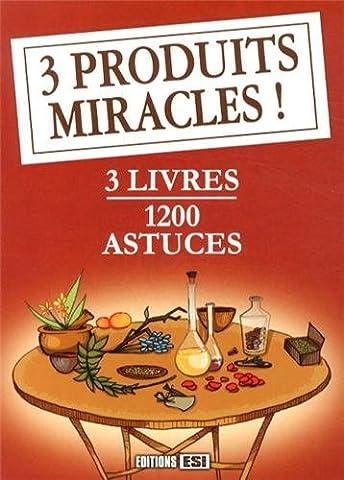 3 produits miracles ! : 3 volumes : 400 astuces avec du citron et des agrumes ; 400 astuces sur le bicarbonate de soude ; 400 astuces sur le