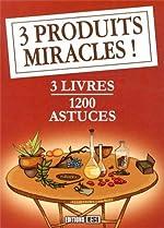 3 produits miracles ! - 3 volumes : 400 astuces avec du citron et des agrumes ; 400 astuces sur le bicarbonate de soude ; 400 astuces sur le vinaigre de Sonia de Sousa