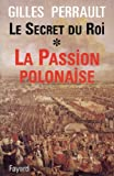 Image de Le Secret du Roi : La Passion polonaise (Documents)
