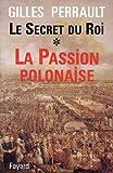 Image de Le Secret du Roi : La Passion polonaise (Documents)