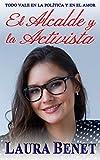 Libros Descargar en linea El Alcalde y la Activista Todo vale en la politica y en el amor Amar para siempre nº 3 (PDF y EPUB) Espanol Gratis