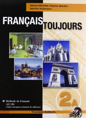 Français toujours. Tomi A-B. Per le Scuole superiori. Con CD Audio: 2