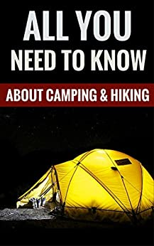 Ebooks All You Need To Know About Camping & Hiking - Useful Tips For Your Next Camping Adventure Descargar Epub