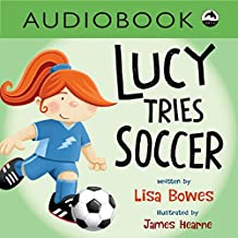 Lucy Tries Soccer: Lucy Tries Sports