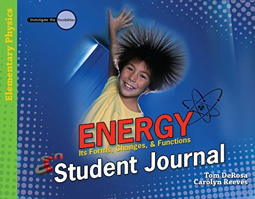 [ENERGY STUDENT JOURNAL PB (Investigate the Possibilities: Elementary Physics)] [By: TOM DE ROSA] [August, 2009]