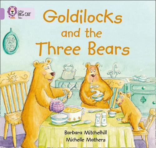 Goldilocks and the three Bears: A wordless picture story, retelling the traditional tale of Goldilocks and the Three Bears. (Collins Big Cat): Band 00/Lilac