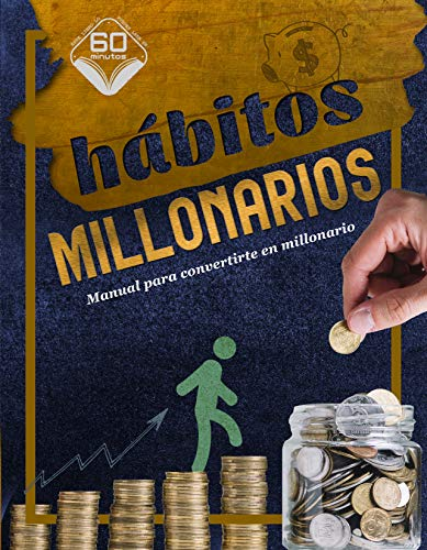 Hábitos Millonarios: Manual para convertirte en millonario por TOT Publishing