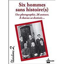 Six Hommes Sans Histoire(S)