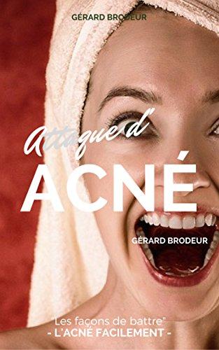 Couverture du livre Attaque d'acné !: Les façons de battre l'acné facilement