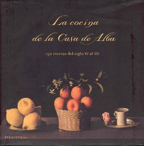 Descargar Libro La cocina de la casa de Alba (150 recetas del siglo XV al xxi) de EVA CELADA