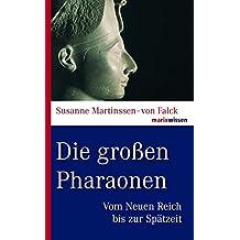 Die großen Pharaonen: Vom Neuen Reich bis zur Spätzeit (marixwissen)