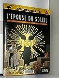 ROULETABILLE NUMERO 6 - L'EPOUSE DU SOLEIL