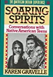 Soaring Spirits: Conversations With Native American Teens (The American Indian Experience) by Karen Gravelle (1995-10-05)