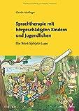 Sprachtherapie mit hörgeschädigten Kindern und Jugendlichen (Amazon.de)