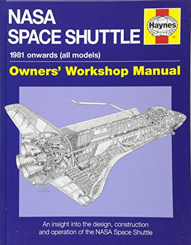 Nasa Space Shuttle Manual: An insight into the design, construction and operation of the NASA Space Shuttle (Haynes Owners Workshop Manual) por David Baker
