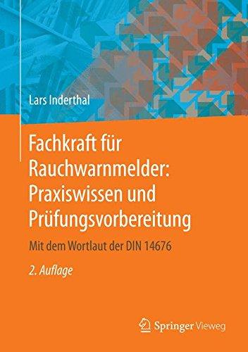 Fachkraft für Rauchwarnmelder: Praxiswissen und Prüfungsvorbereitung: Mit dem Wortlaut der DIN...