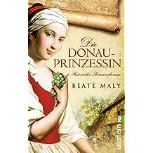 Die Donauprinzessin: Historischer Kriminalroman (Ein Donauprinzessin-Krimi 1)