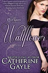 Wallflower (Old Maids' Club) (Volume 1) by Catherine Gayle (2014-01-18)