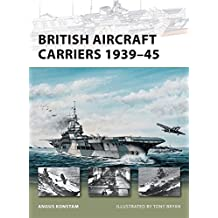 British Aircraft Carriers 1939-45 (New Vanguard, Band 168)
