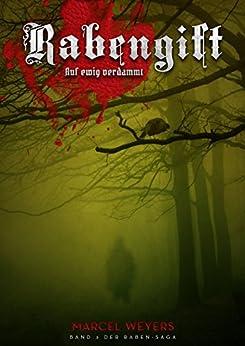 Rabengift: Auf ewig verdammt (Raben-Saga 3) von [Weyers, Marcel]