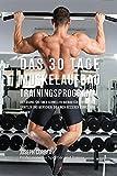 Das 30 Tage-Muskelaufbau-Trainingsprogramm: Die Lösung für einen schnellen Aufbau für Bodybuilder, Sportler und Menschen, die einen besseren Körper haben wollen
