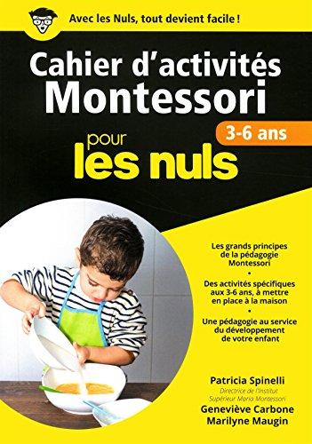 Cahier d'activits Montessori 3-6 ans pour les Nuls grand format