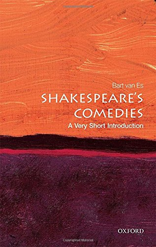 Shakespeare's Comedies: A Very Short Introduction (Very Short Introductions) por Bart van Es
