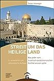 Streit um das Heilige Land: Was jeder vom israelisch-palästinensischen Konflikt wissen sollte - Dieter Vieweger