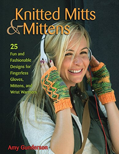 Knitted Mitts & Mittens: 25 Fun ...