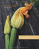 Les légumes de A à Z: Livre de cuisine...