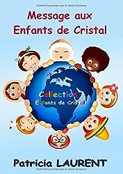 Message aux Enfants de Cristal : Collection Les Enfants de Cristal