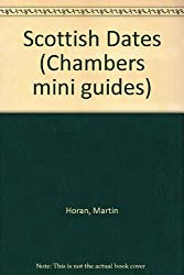 Scottish Dates (Chambers mini guides) by Martin Horan (1990-04-12)