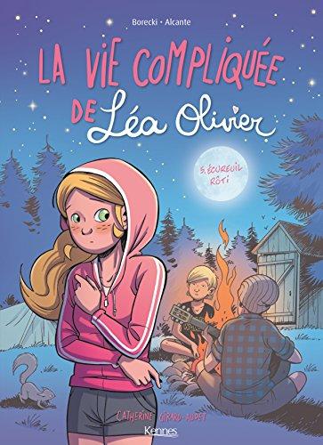 La vie compliquée de Léa Olivier (tome 5) : Ecureuil rôti