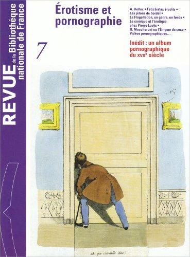 Revue de la Bibliothèque nationale de France, numéro 7 : Erotisme et pornographie par Marie-Françoise Quignard