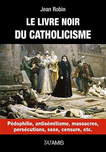 Le livre noir du catholicisme