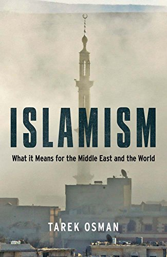 Islamism: What it Means for the Middle East and the World (English Edition) por Tarek Osman