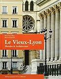 Le Vieux Lyon Histoire et Architecture