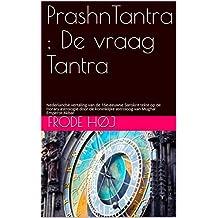 PrashnTantra : De vraag Tantra: Nederlandse vertaling van de 16e-eeuwse Sanskrit tekst op de Horary astrologie door de koninklijke astroloog van Mughal Emperor Akbar (Dutch Edition)