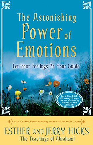 The Astonishing Power of Emotions: Let Your Feelings Be Your Guide (Hay Day Guide)