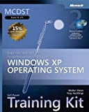 MCDST Self-Paced Training Kit (Exam 70-271): Supporting Users and Troubleshooting a Microsoft® Windows® XP Operating System (Pro-Certification)