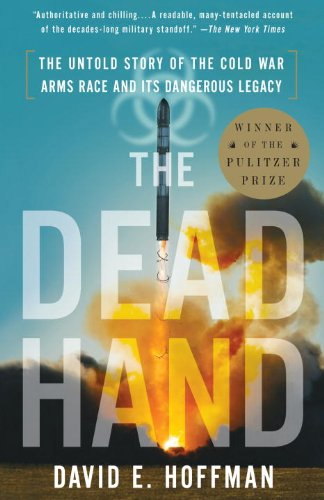 The Dead Hand: The Untold Story of the Cold War Arms Race and its Dangerous Legacy (English Edition)
