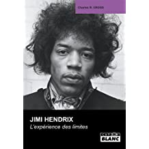 JIMI HENDRIX L'expérience des limites