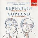 Bernstein: Chichester Psalms / Copland: In the Beginning / Ives: Psalm 90