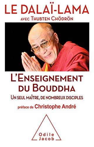 L' Enseignement du Bouddha: Un seul maître, de nombreux disciples