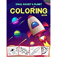 Space Coloring Book: Outer Space Coloring with Planets, Astronauts, Rockets and More, Kids Coloring Book, Activity Book for Kids, Coloring Books for Boys Girl, Coloring Books for Kids Ages  4-8 5-7