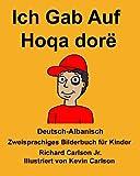 Deutsch-AlbanischIch Gab Auf/Hoqa dorë Zweisprachiges Bilderbuch für Kinder (FreeBilingualBooks.com)
