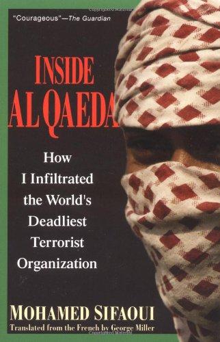 Inside Al Qaeda: How I Infiltrated the World's Deadliest Terrorist Organization por Mohamed Sifaoui