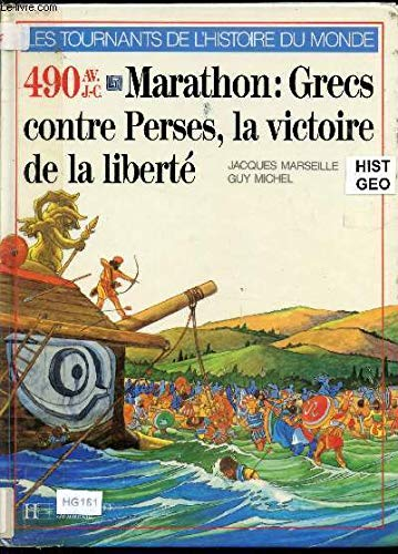 Marathon : Grecs contre Perses, la victoire de la liberté, 490 avant J.-C (Les Tournants de l'histoire du monde)
